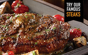 Try our famous Steaks!